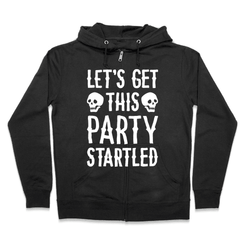 Let's Get This Party Startled Zip Hoodie