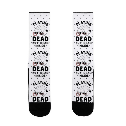 Playing Dead but Dead Inside Sock