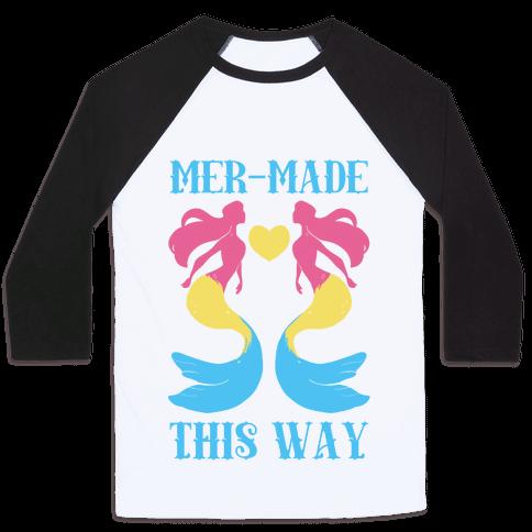 Mer-Made This Way - Pan Baseball Tee