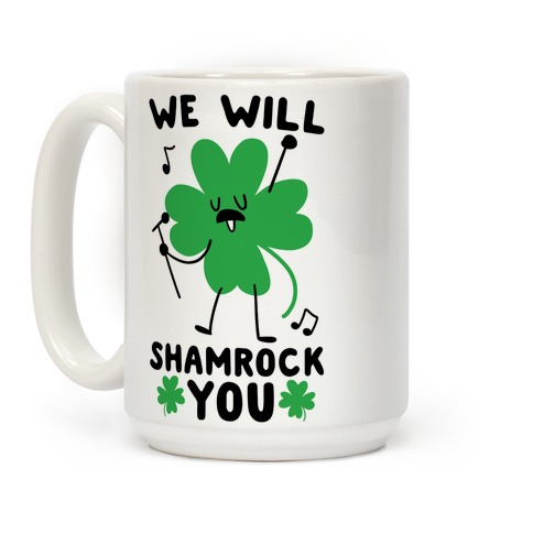 We Will Shamrock You Coffee Mug