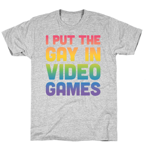 I Put The Gay In Video Games Mens T-Shirt