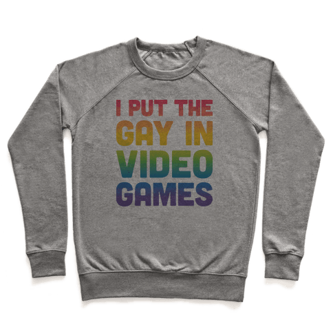 I Put The Gay In Video Games Pullover