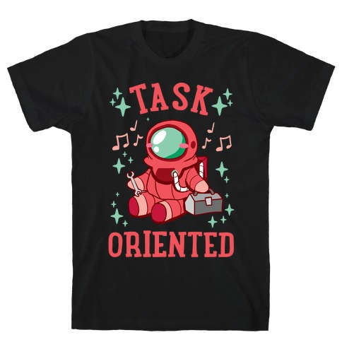 Task Oriented T-Shirt
