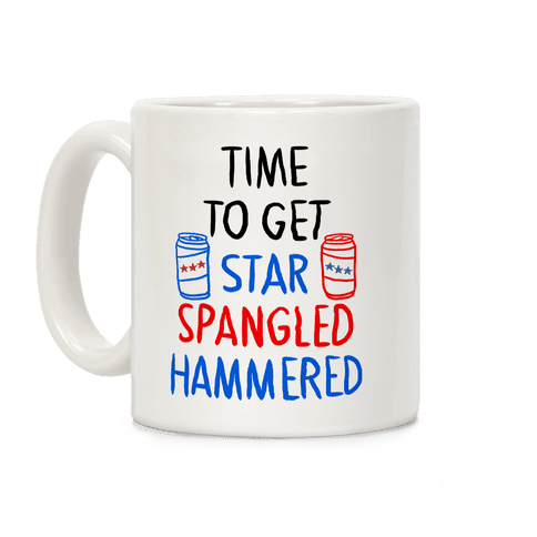 Time To Get Star Spangled Hammered Coffee Mug