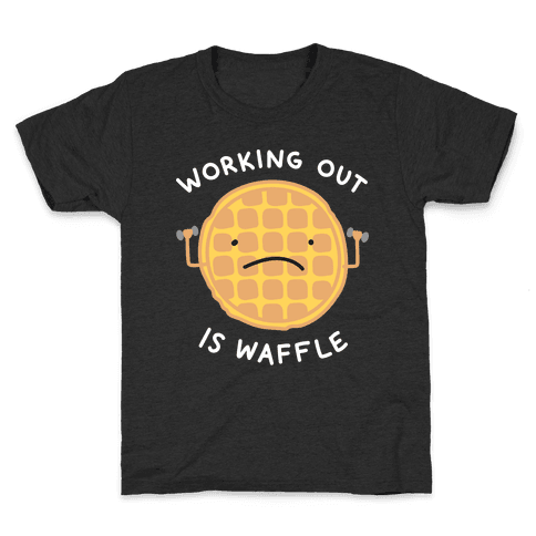 Working Out Is Waffle Kids T-Shirt