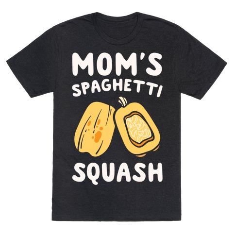 Mom's Spaghetti Squash Parody White Print T-Shirt