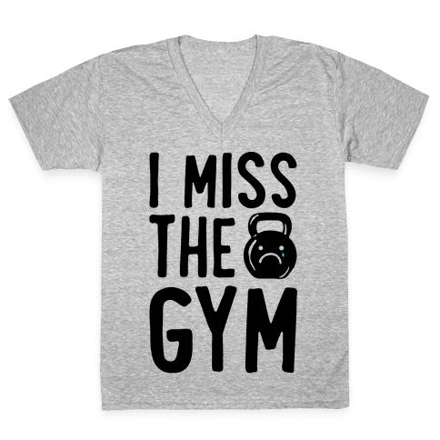 I Miss The Gym V-Neck Tee Shirt