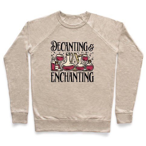 Decanting & Enchanting  Pullover
