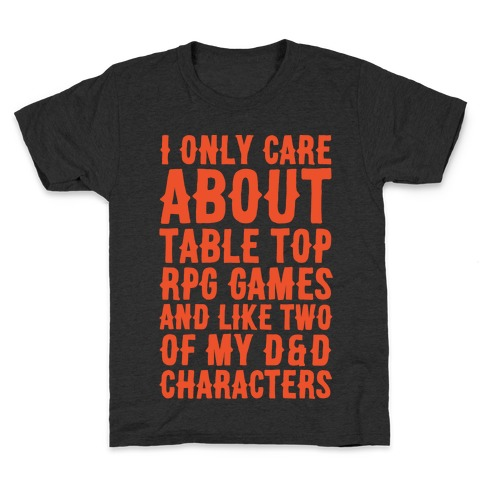 I Only Care About Table Top RPG Games White Print Kids T-Shirt
