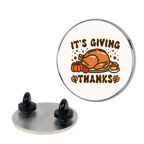 It's Giving Thanks Pin