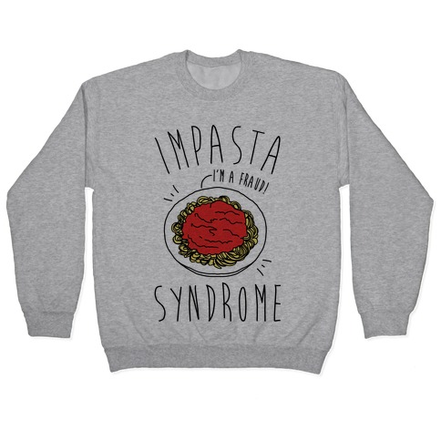 Impasta Syndrome Parody Pullover
