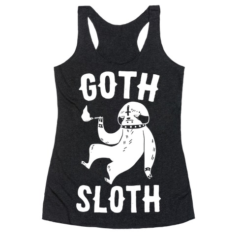 Goth Sloth Racerback Tank Top