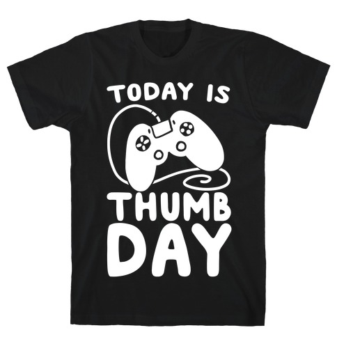 Today is Thumb Day Mens/Unisex T-Shirt