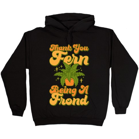 Thank You Fern Being A Frond Parody White Print Hooded Sweatshirt