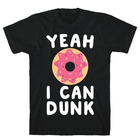 Yeah, I Can Dunk Mens T-Shirt