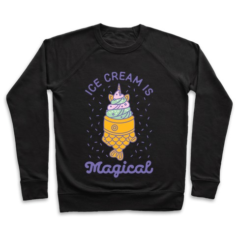 Ice Cream is Magical Pullover