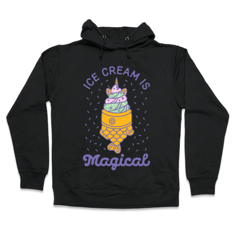 Ice Cream is Magical Hooded Sweatshirt