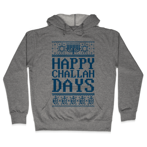 Happy Challah Days Hooded Sweatshirt