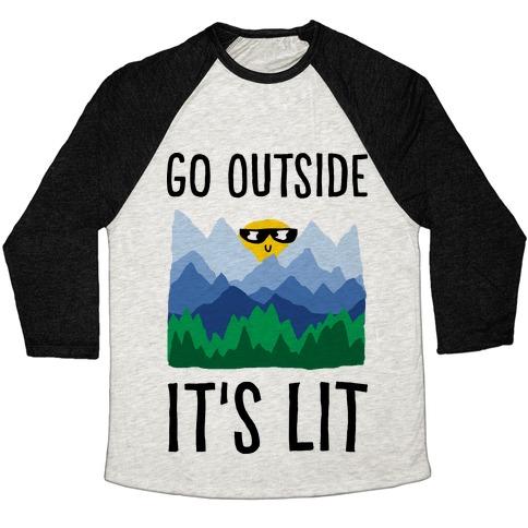 Go Outside It's Lit Baseball Tee