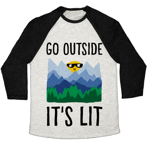 Go Outside It's Lit Baseball Tee
