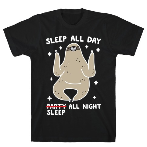 Sleep All Day Sleep All Night Sloth T-Shirt