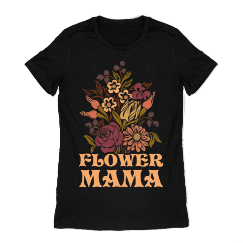 Flower Mama Womens T-Shirt