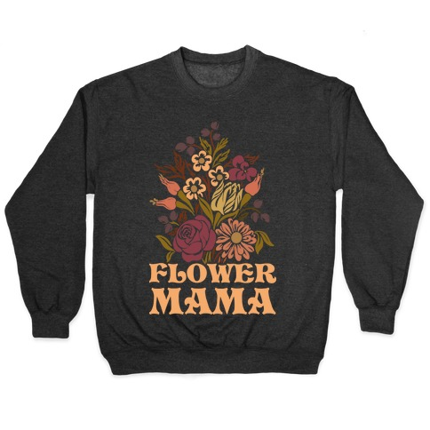 Flower Mama Pullover