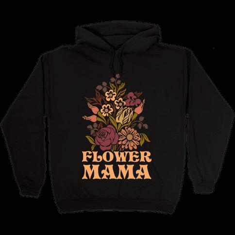 Flower Mama Hooded Sweatshirt