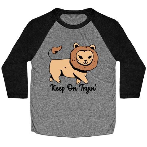 Keep On Trying Lion Baseball Tee