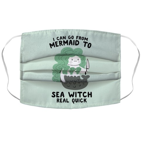 I Can Go From Mermaid To Sea Witch REAL Quick Accordion Face Mask