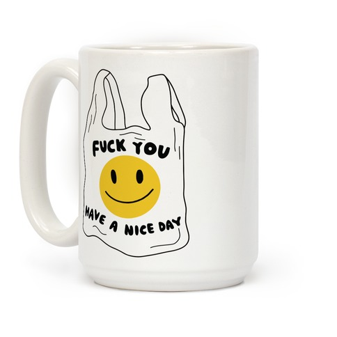 F*** You (Plastic Bag) Coffee Mug