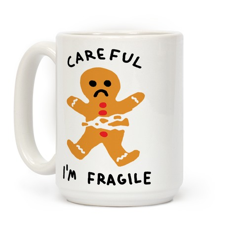 Careful I'm Fragile Gingerbread Man Coffee Mug