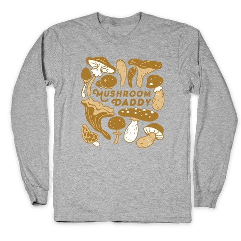 Mushroom Daddy Long Sleeve T-Shirt