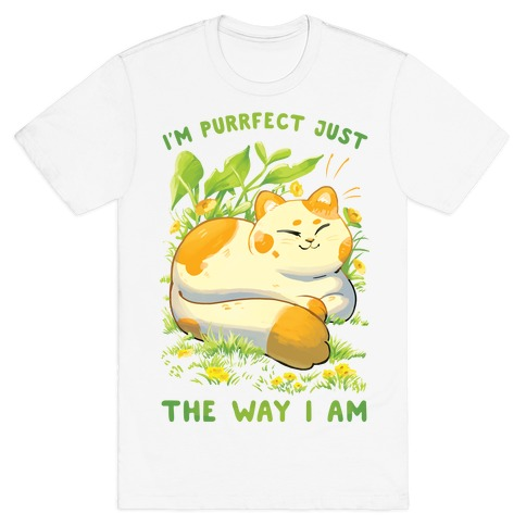 I'm Purrfect Just The Way I Am T-Shirt