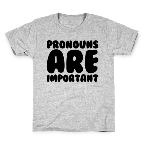 Pronouns Are Important Kids T-Shirt