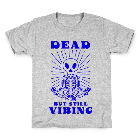 Dead But Still Vibing Kids T-Shirt