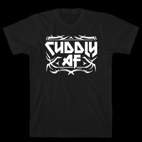 Cuddly AF Mens/Unisex T-Shirt