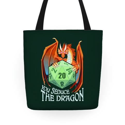 You Seduce The Dragon Tote