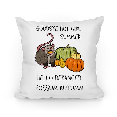 Goodbye Hot Girl Summer Hello Deranged Possum Autumn Pillow