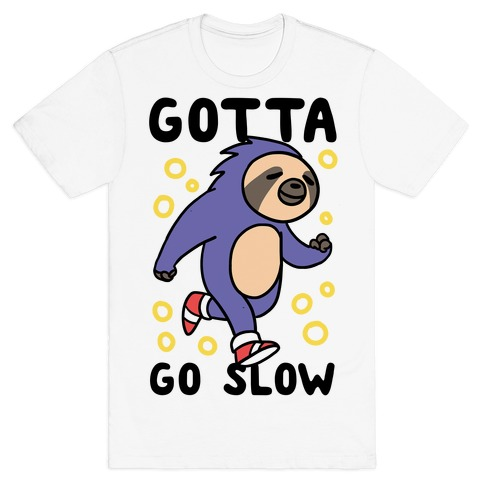 Gotta Go Slow - Sloth T-Shirt