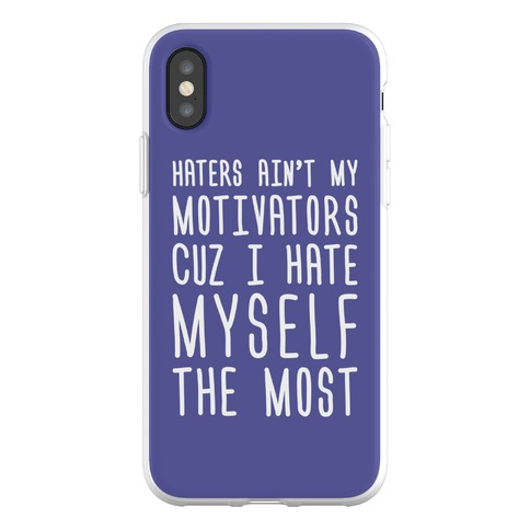 Haters Aint My Motivators Cuz I Hate Myself The Most Phone Flexi-Case