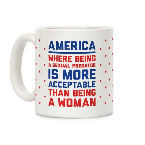 Being A Woman In America Coffee Mug