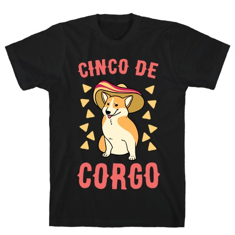Cinco de Corgo T-Shirt