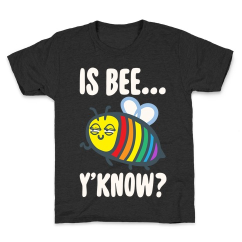 Is Bee Y'know Parody White Print Kids T-Shirt