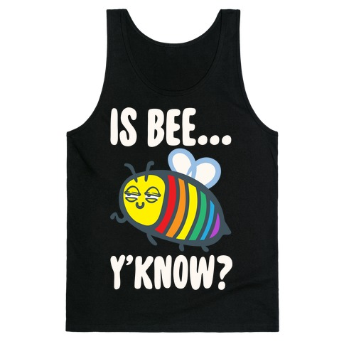 Is Bee Y'know Parody White Print Tank Top
