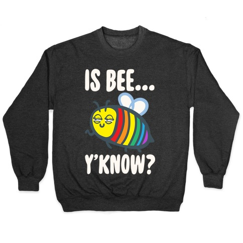 Is Bee Y'know Parody White Print Pullover