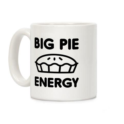Big Pie Energy Coffee Mug
