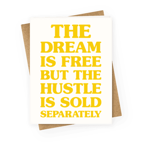 The Hustle Is Sold Separately Greeting Card
