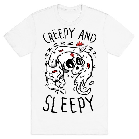 Creepy And Sleepy T-Shirt