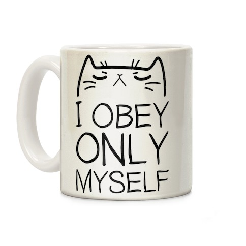 I Obey ONLY myself Coffee Mug